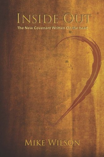 Inside Out: The New Covenant Written on the Heart