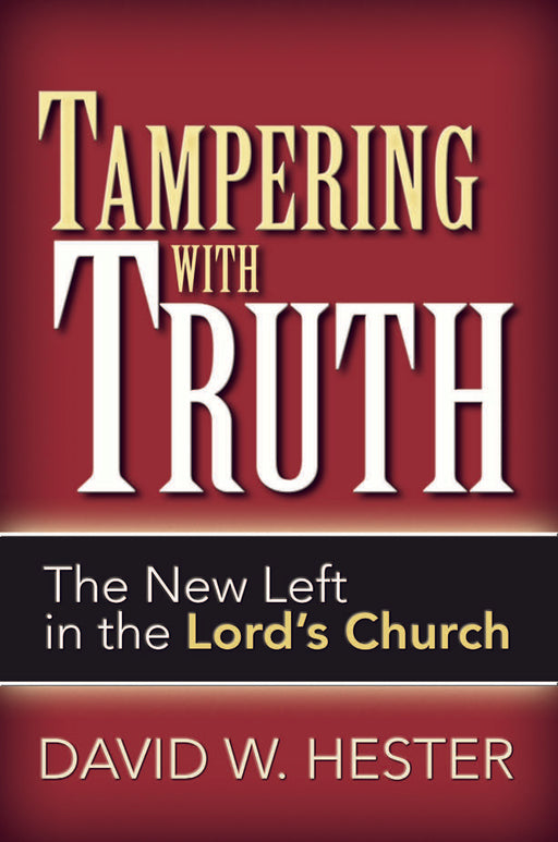 Tampering With Truth: The New Left in the Lord's Church