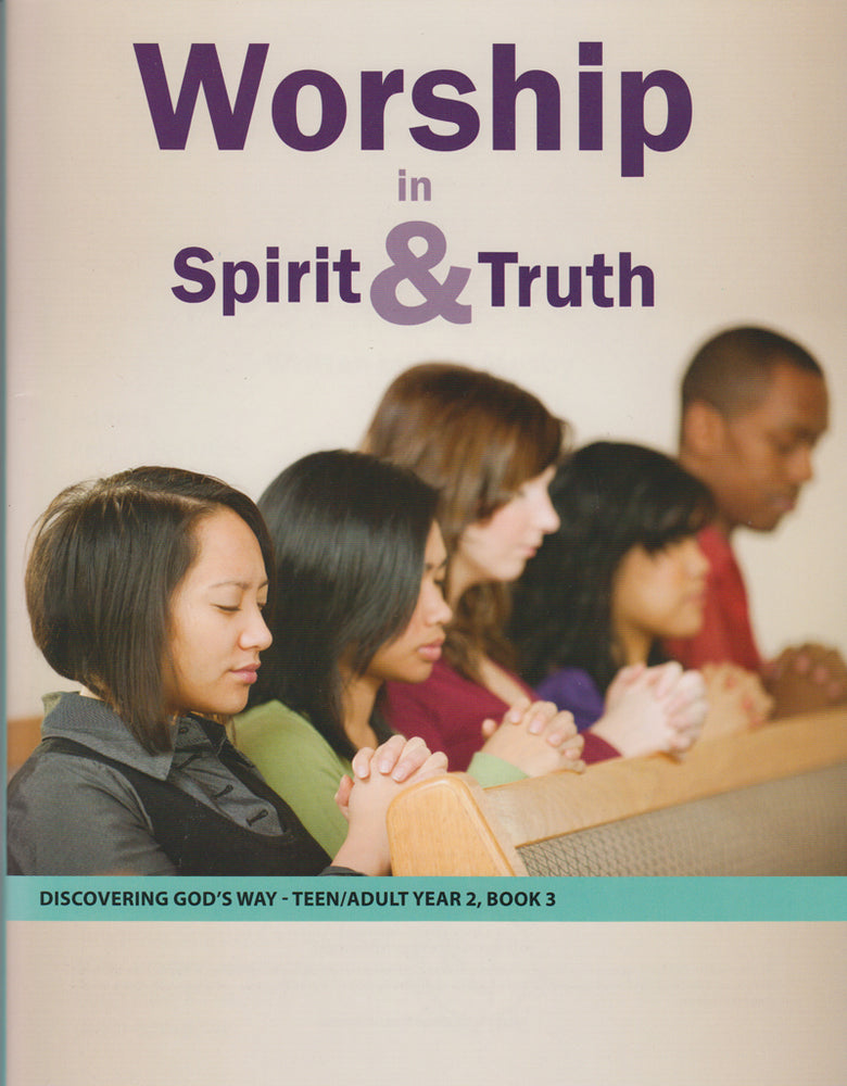 Worship in Spirit and Truth (Teen/Adult 2:3)