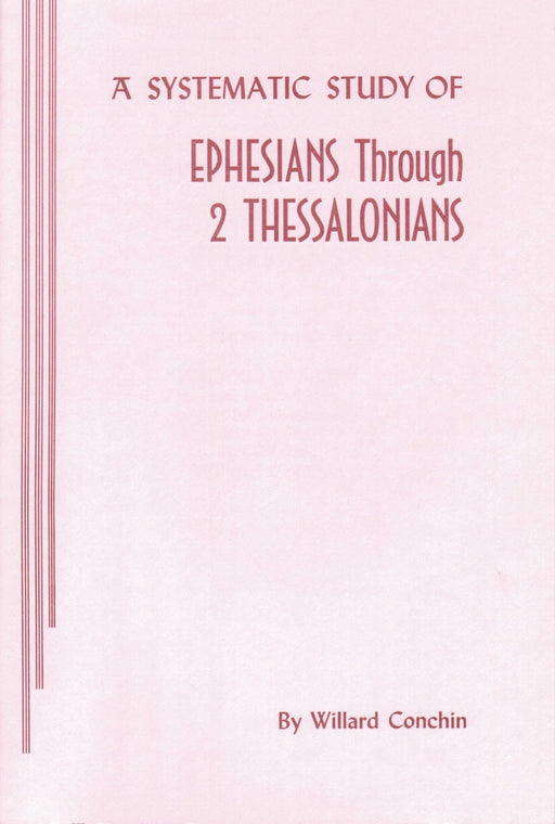 A Systematic Study of Ephesians Through 2 Thessalonians