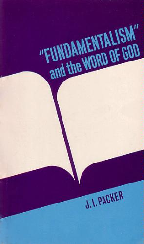 Fundamentalism and the Word Of God