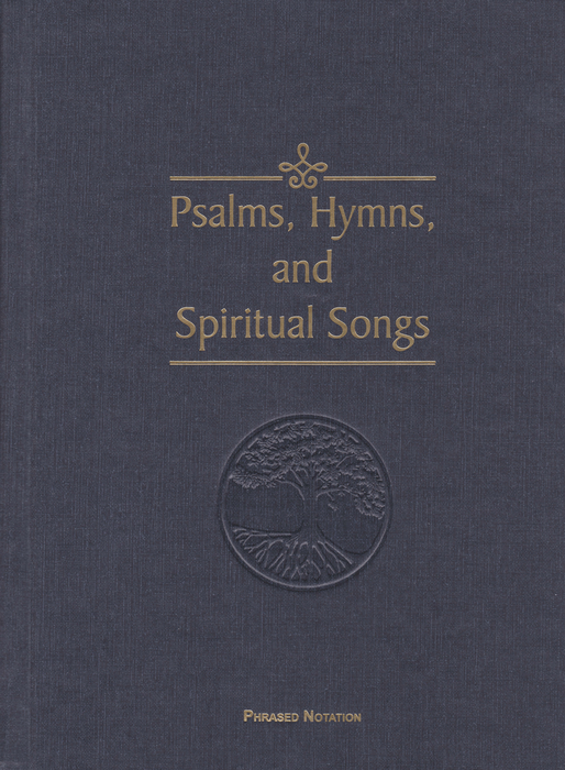 Psalms, Hymns & Spiritual Songs Hymnal