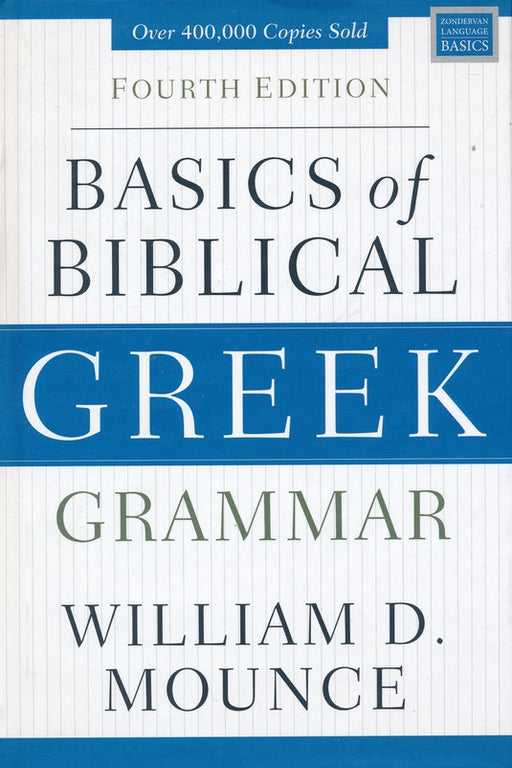 Basics of Biblical Greek Grammar (4th Edition)