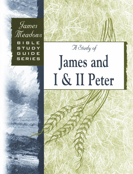 A Study of James and 1 & 2 Peter