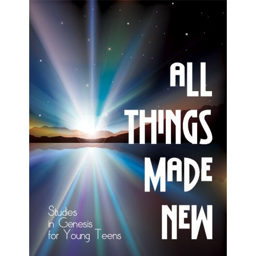 All Things Made New Young Teen Student book