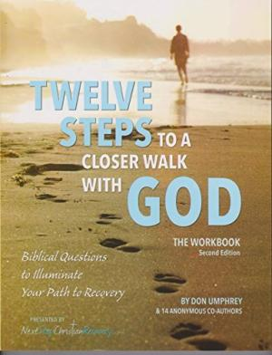 Twelve Steps to a Closer Walk with God: The Workbook