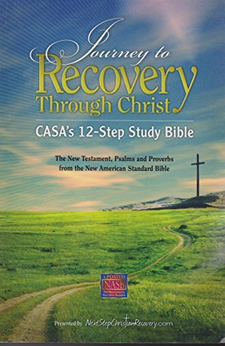 Journey to Recovery Through Christ: CASA's 12-Step Study Bible