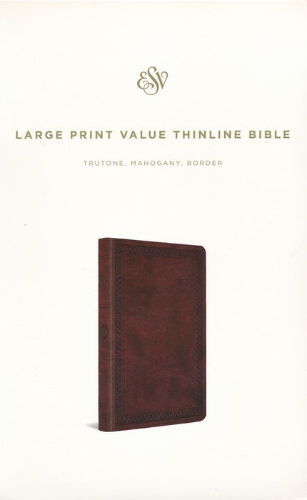 ESV Large Print Value Thinline Bible, Mahogany, Trutone