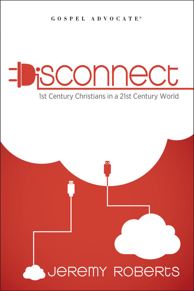Disconnect: 1st Century Christians in a 21st Century World