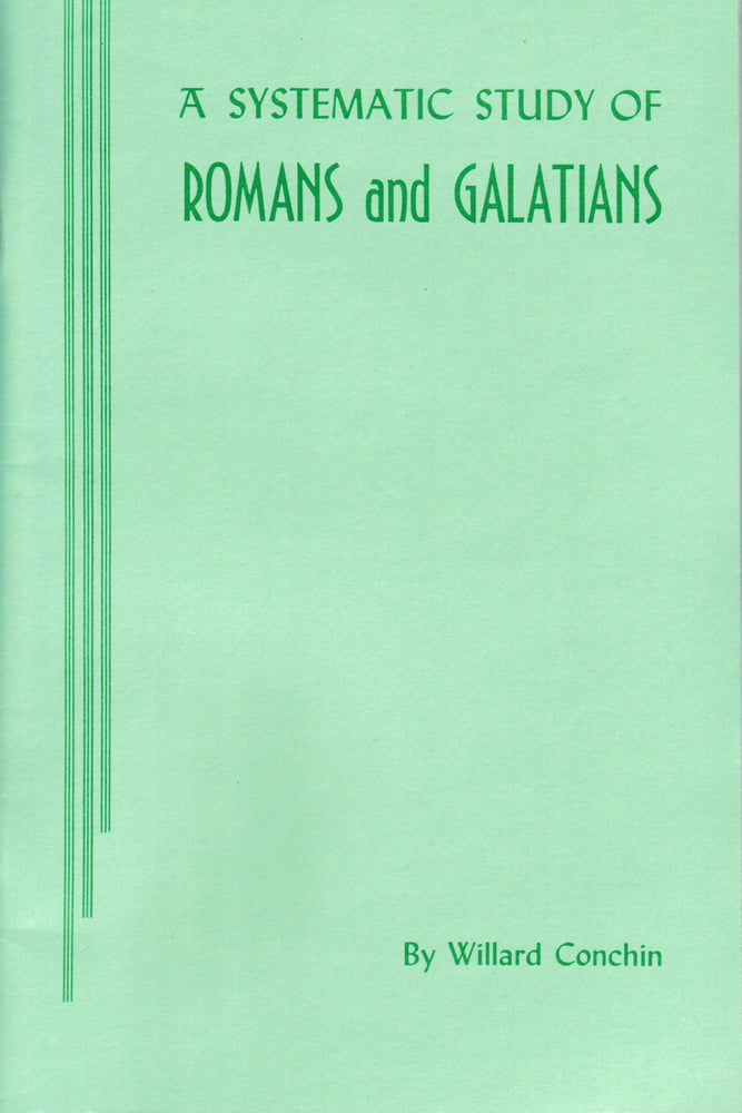 A Systematic Study of Romans & Galatians