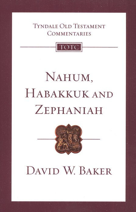 Tyndale Old Testament Commentary:  Nahum, Habakkuk , and Zephaniah, Volume 27