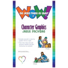 Wow! Did Jesus Really Do That? - Character Graphics Jesus Provides