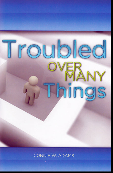 Troubled Over Many Things