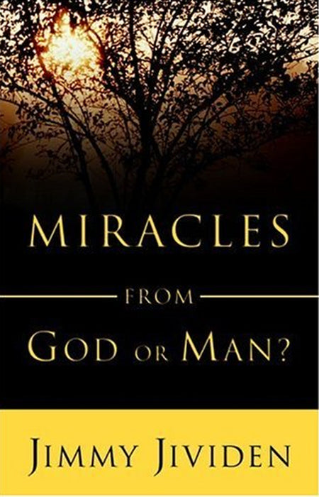 Miracles: From God or Man?