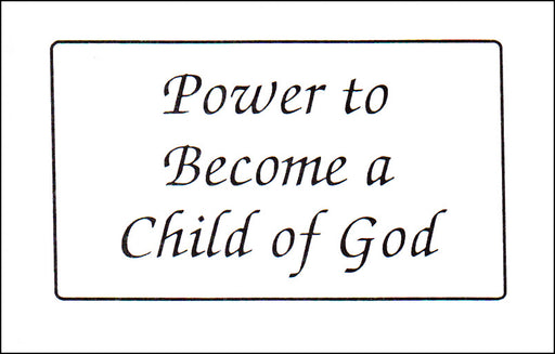 Power To Become A Child of God
