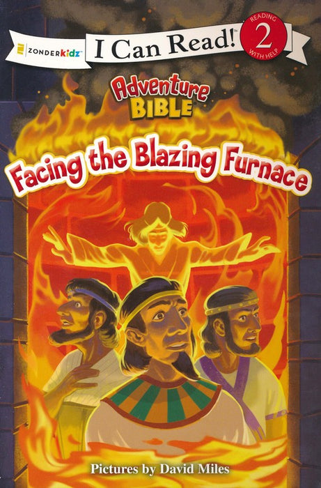 Facing the Blazing Furnace - I Can Read 2