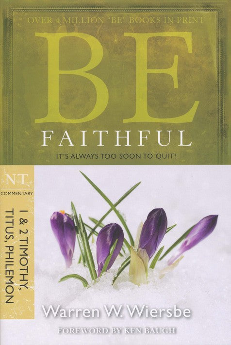 Be Faithful - Timothy, Titus & Philemon