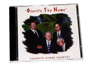 Favorite Hymns Quartet: Glorify Thy Name CD