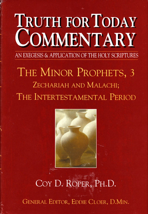 Truth for Today Commentary: The Minor Prophets 3