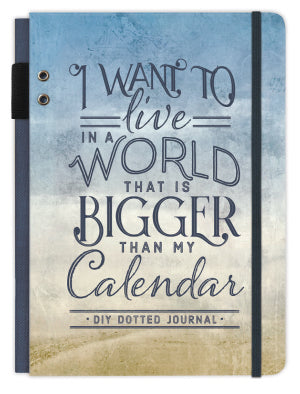 Bullet Journal: I Want to Live Bigger Than My Calendar
