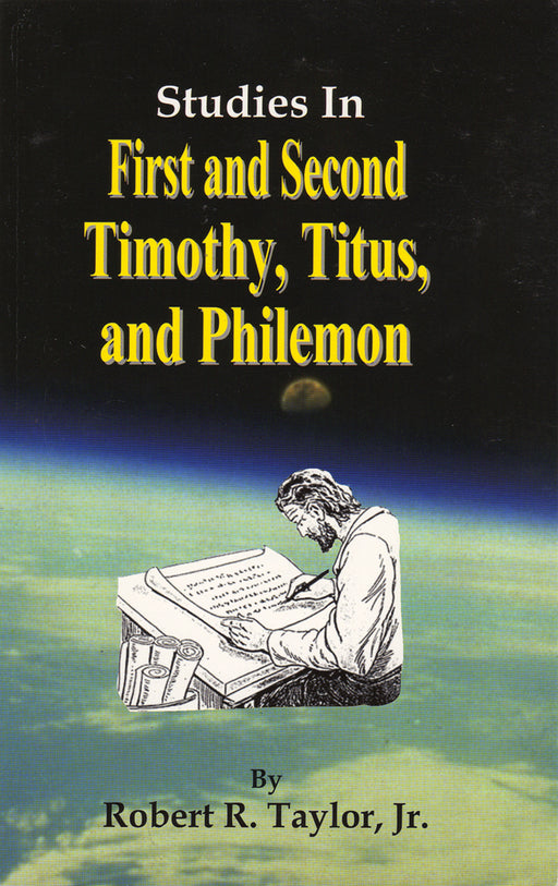 Studies in 1 & 2 Timothy - Titus - Philemon