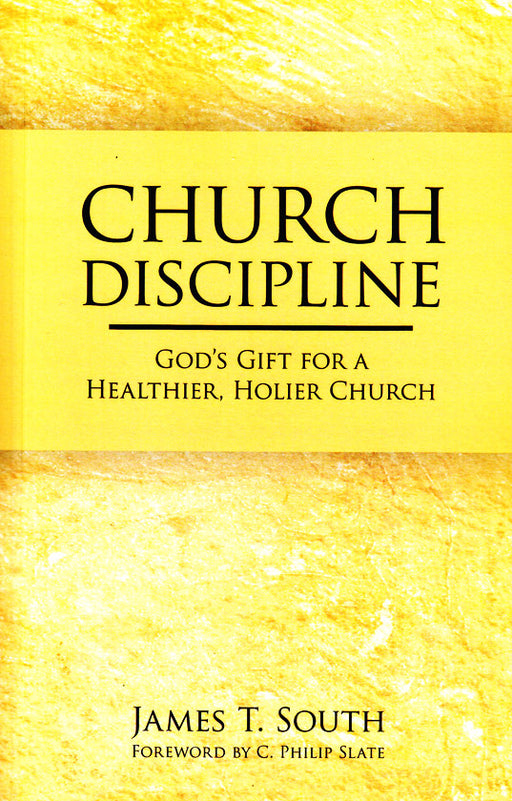 Church Discipline: God's Gift for a Healthier, Holier Church