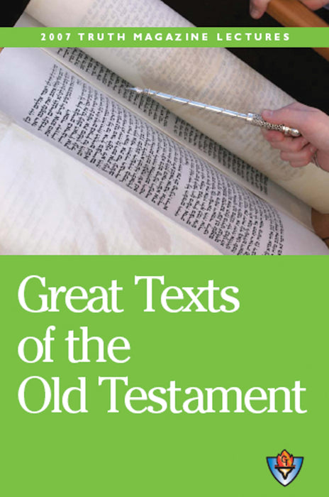 Great Texts of the Old Testament -2007 Truth Lectureship-HB