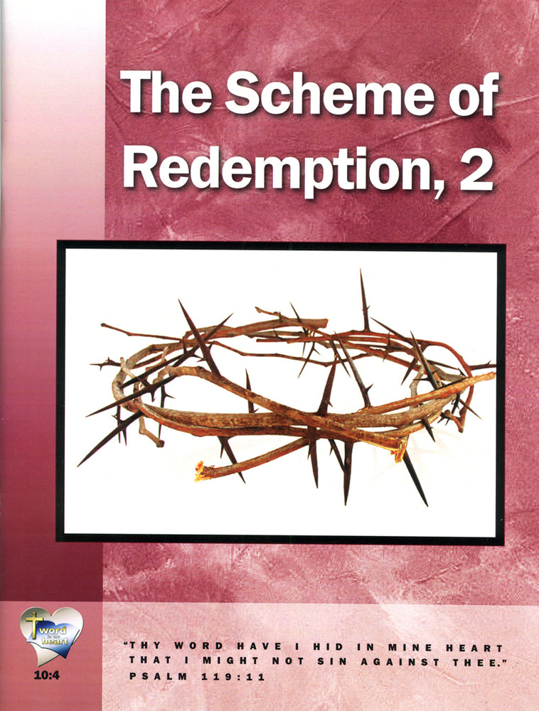 The Scheme of Redemption, Part 2 (Word in the Heart, 10:4)