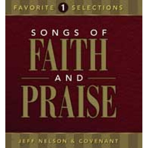 Songs of Faith & Praise: Favorite Selections CD Volume 1