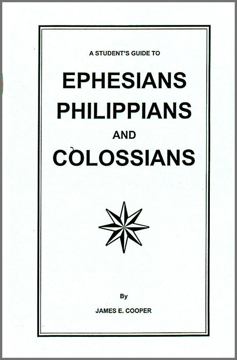 A Students Guide to Ephesians, Philippians, and Colossians