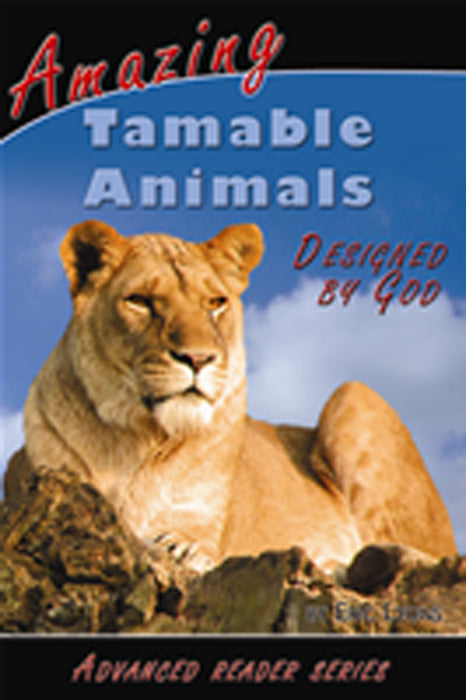 Amazing Tamable Animals Designed By God