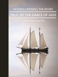 Paul: By the Grace of God - Women Opening the Word