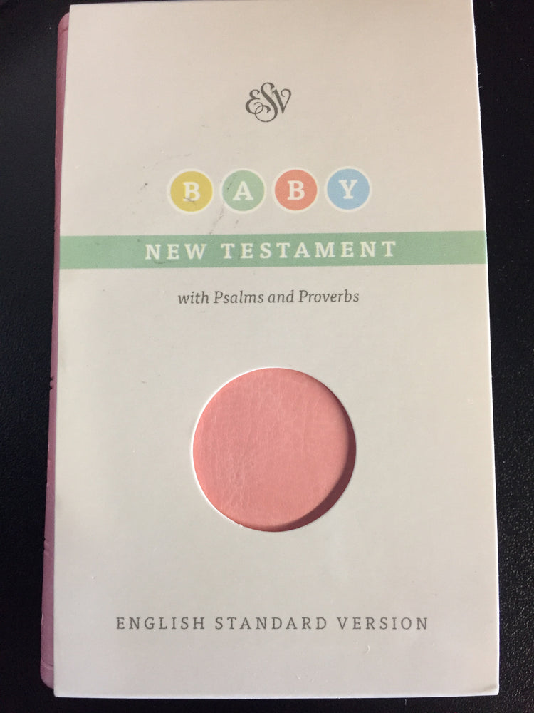 ESV Baby New Testament with Psalms and Proverbs, Pink TruTone