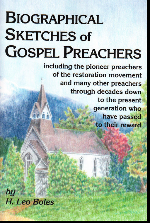 Biographical Sketches of Gospel Preachers
