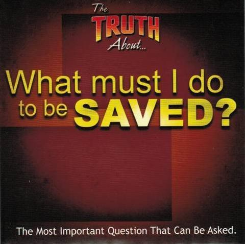 The Truth About . . . What Must I do to be Saved? DVD