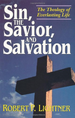 Sin, the Savior and Salvation: The Theology of Everlasting Life