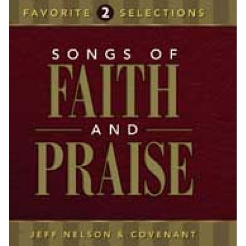 Songs of Faith & Praise: Favorite Selections CD Volume 2