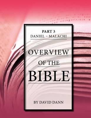 Overview of the Bible Part 3: Daniel - Malachi