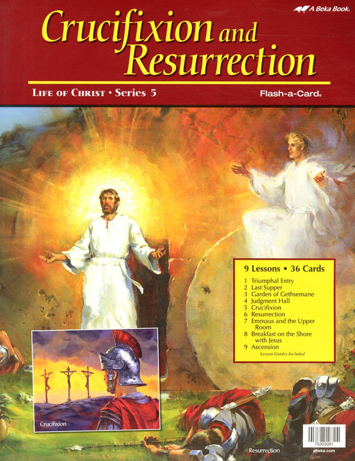 Crucifixion And Resurrection (Life of Christ Series 5) - A Beka Flash-A-Cards