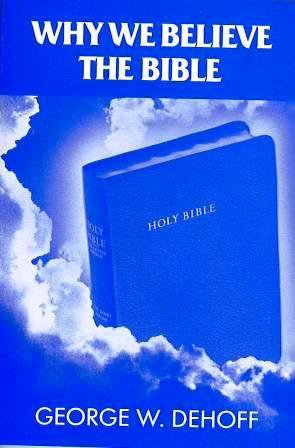 Why We Believe the Bible- Paperback