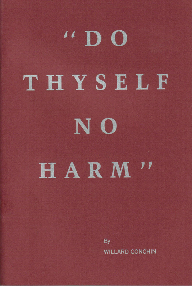 Do Thyself No Harm