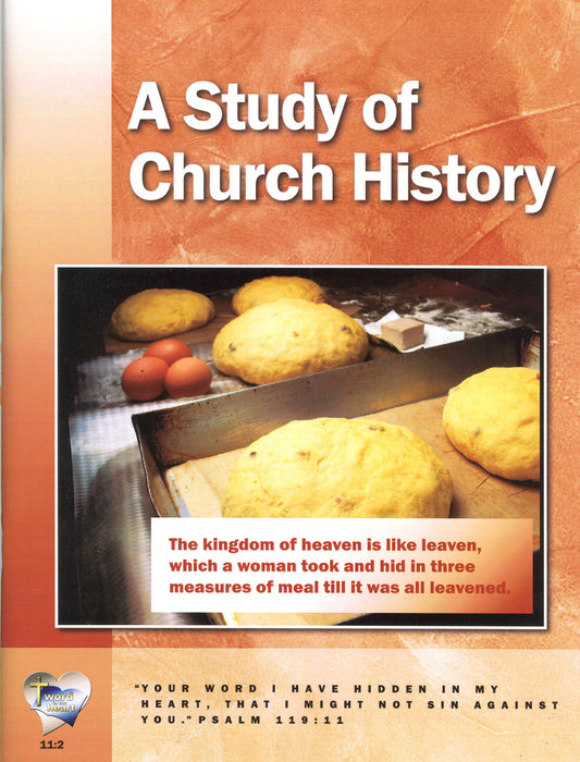 A Study of Church History (Word in the Heart, 11:2)