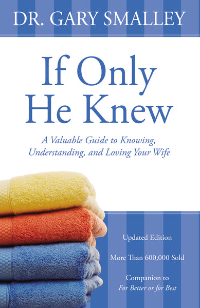 If Only He Knew:  Understanding Your Wife - Softcover - Revised