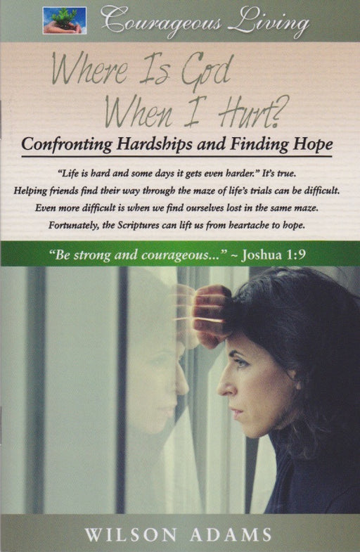 Where Is God When I Hurt: Confronting Hardships and Finding Hope