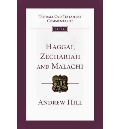 Tyndale Old Testament Commentary: Haggai, Zechariah, and Malachi, Volume 28