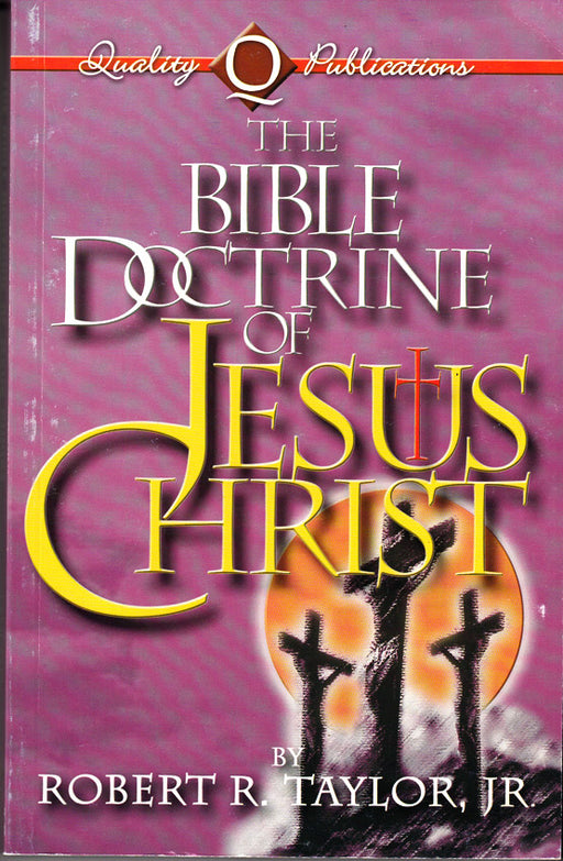 The Bible Doctrine of Jesus Christ