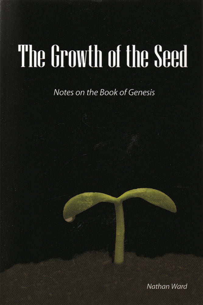 Growth of the Seed:  Notes on the Book of Genesis