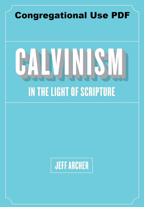 Calvinism in the Light of Scripture - Downloadable Congregational Use PDF