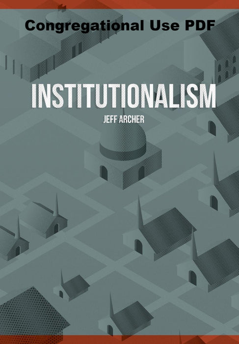Institutionalism - Downloadable Congregational Use PDF
