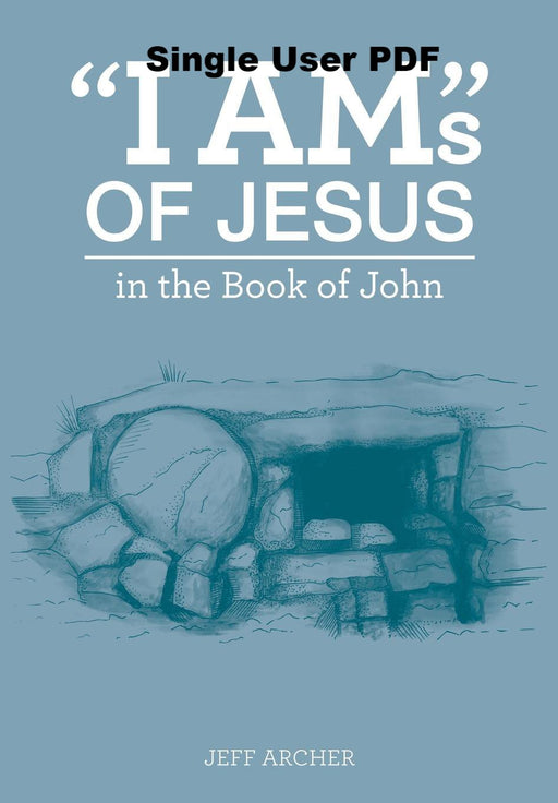 """I Ams"" of Jesus in the Book of John - Downloadable Single User PDF"